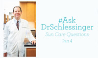 #AskDrSchlessinger Sun Care Questions - 5