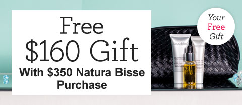 Free $160 Gift With Natura Bisse Purchase!