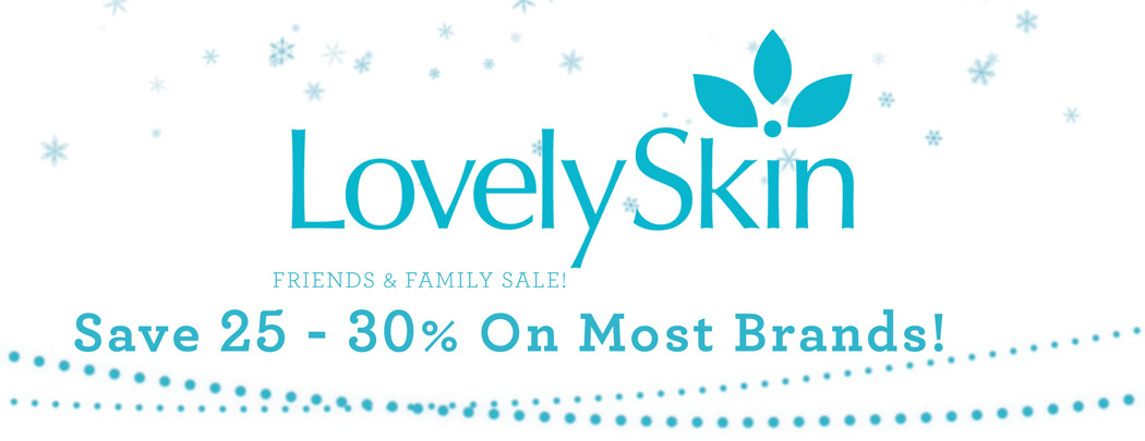 Friends and Family Sale at LovelySkin